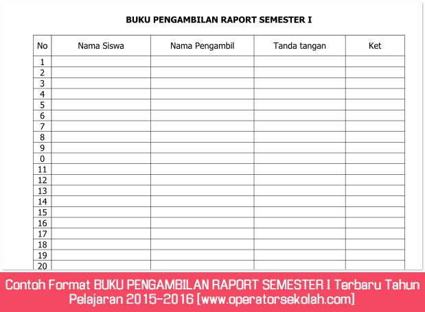 Contoh Format BUKU PENGAMBILAN RAPORT SEMESTER I Terbaru Tahun Pelajaran 2015-2016 [www.operatorsekolah.com]
