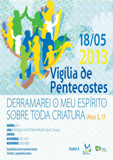 """Vigília de Pentecostes 2013 - """"Derramarei o meu Espírito sobre toda criatura"""" Atos 2,17"""