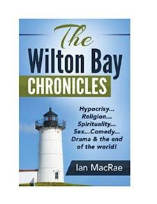 The Wilton Bay Chronicles by Ian MacRae