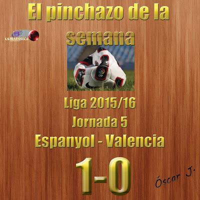 Espanyol 1-0 Valencia. Liga 2015/16. Jornada 5. El pinchazo de la semana.