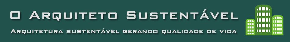 O Arquiteto Sustentável