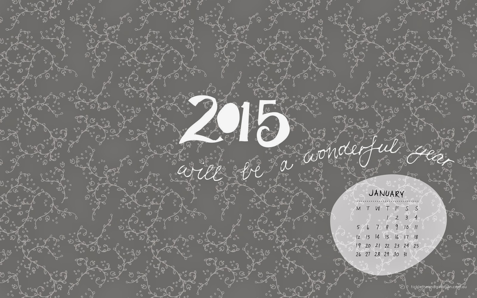 http://www.tickletheimagination.com.au/images/2015%20desktop%20calendars/january---2015-will-be-a-wonderful-year.jpg