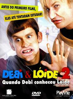 Debi e Lóide 2: Quando Debi Conheceu Lóide - DVDRip Dual Áudio