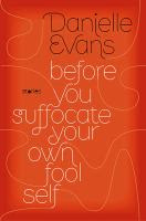 What to Read Next...Before You Suffocate your Own Fool Self, by Danielle Evans