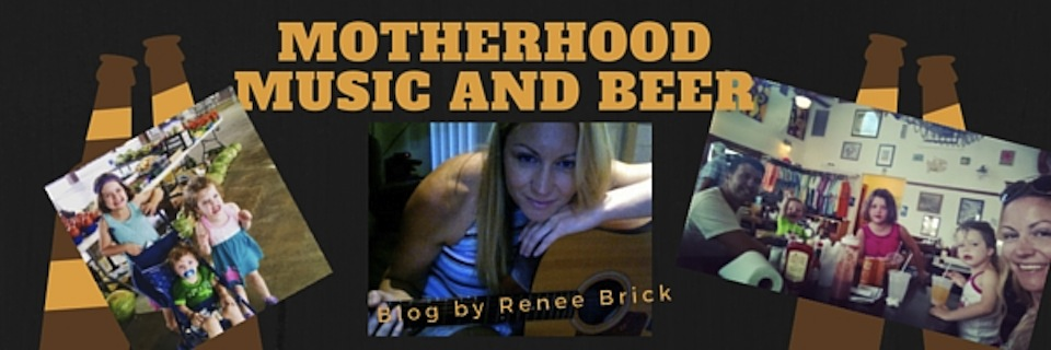Motherhood, Music and Beer