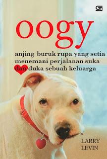 """""""Oogy Anjing Buruk Rupa yang Setia"""""""