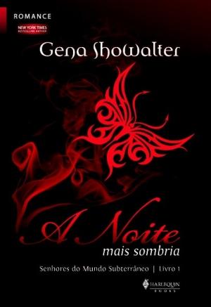 Senhores do Mundo Subterrâneo - Gena Showalter | ♥ Um blog