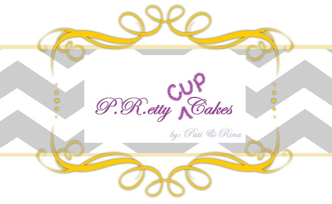 P.R.etty CUPcakes by: Pati & Rina