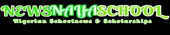 Newsnaijaschool -Nigerian Schoolnews And Scholarships