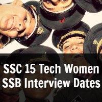 SSC 15 Tech Women SSB Interview Dates