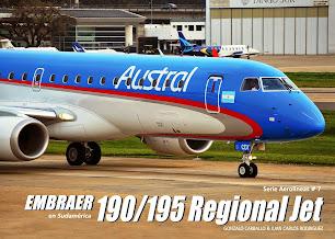 """Serie Aerolíneas N°7 """"EMBRAER 190/195 Regional Jet""""en Sudamérica"""