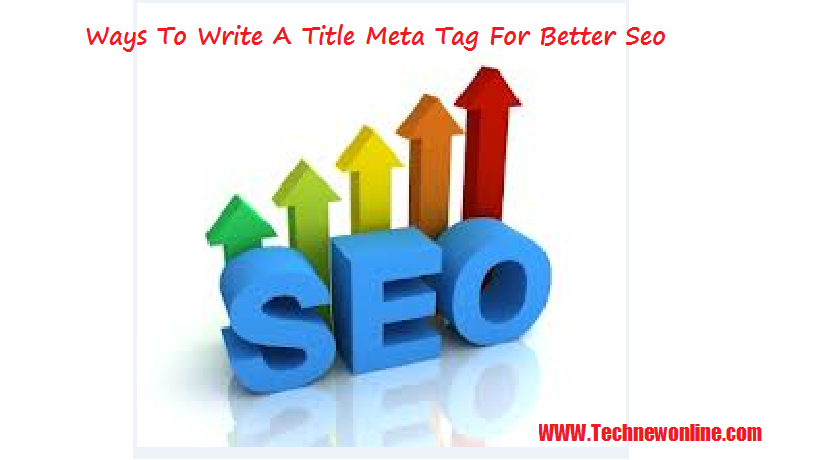 Ways To Write A Title Meta Tag For Better Seo