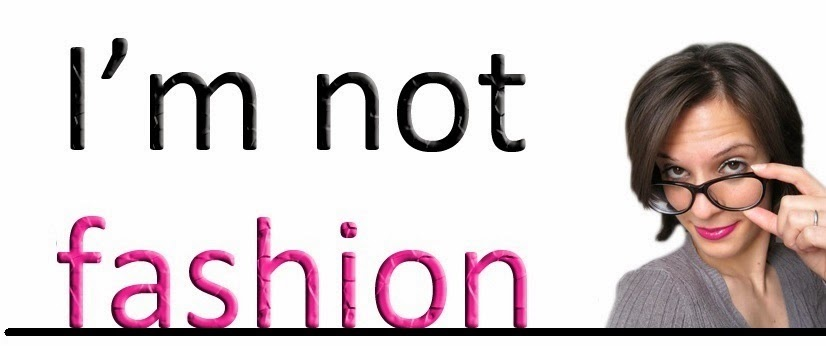 I'm not fashion