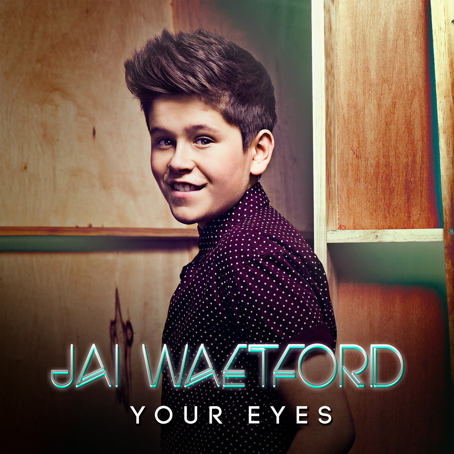 JAI+WAETFORD+YOUR+EYES.jpg