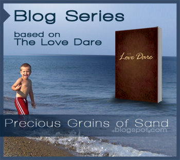 Love Dare Blog Series with Precious Grains of Sand .blogspot.com