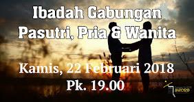 Ibadah Gabungan, Kamis, 22 Februari 2018 Jam 19.00