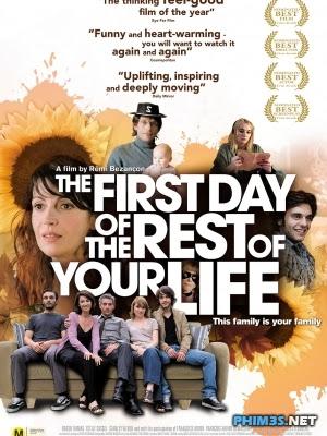 Ngày Đầu Của Phần Đời Còn Lại The First Day of the Rest of Your Life