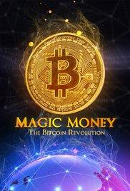 Watch Magic Money: The Bitcoin Revolution Online Free 2017 Putlocker