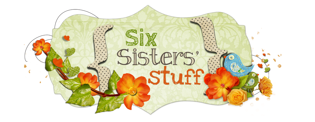 Six Sisters&#39; Stuff