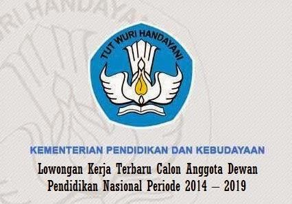 Kemdikbud Lowongan Kerja Terbaru Calon Anggota Dewan Pendidikan Nasional Periode 2014 – 2019