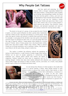 Getting a tattoo because your friends and peers have them is just one of the reasons why a lot of young people in North America get tattoos. Find out more about tattoos in this CEFR Level B1 text with reading comprehension activities.