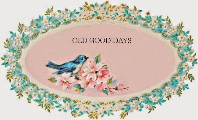 Old Good Days
