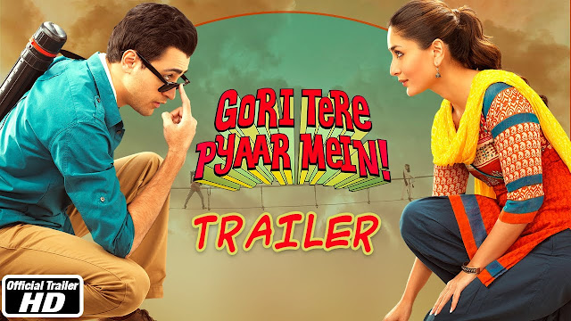 Gori Tere Pyaar Mein (2013) Hindi Movie Official Trailer Watch Online