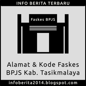 Alamat dan Kode Faskes BPJS Kab. Tasikmalaya