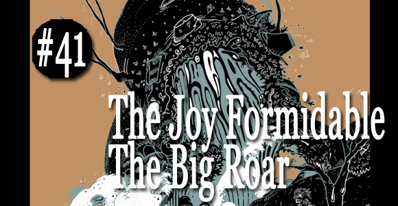 the joy formidable - big roar