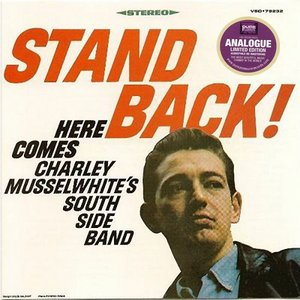 Charlie Musselwhite - Charley Musselwhite's Southside Blues Band - Stand Back! - 1967