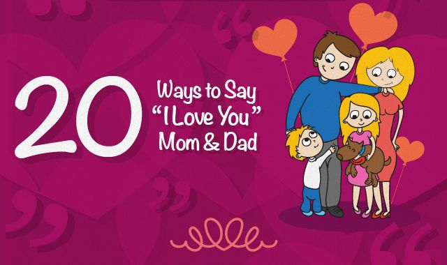20 ways to say i love you mom and dad this valentines infographic