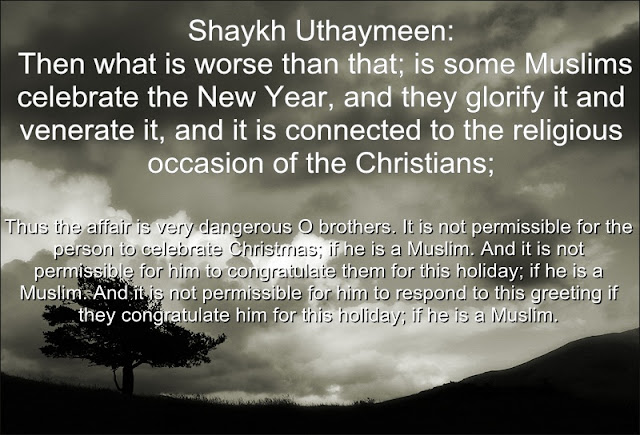 Shaykh Uthaymeen: Then what is worse than that; is some Muslims celebrate the New Year,and they glorify it and venerate it, and it is connected to the religious occasion of the Christians; which is;  what? The birthday of the Messiah Eesa ibn Maryam peace be upon him. Thus celebrating New Year's Eve, yes, in relation with the birth of the Messiah; this is rejoicing with their religious rites and practices. And rejoicing with kufr practices — if the person who is pleased with this is safe from disbelief — then it is as ibn Al Qayyim, may Allah have mercy upon him said in his book, 'the ruling on the dhimmi ' it is more severe than being pleased with drinking alcohol and worshiping the cross.  Thus the affair is very dangerous O brothers. It is not permissible for the person to celebrate Christmas; if he is a Muslim. And it is not permissible for him to congratulate them for thisholiday; if he is a Muslim. And it is not permissible for him to respond to this greeting if they congratulate him for this holiday; if he is a Muslim.  Subhan'Allah! Shall we congratulate them for a holiday which is considered as a religious practice? And is this anything other than being pleased with disbelief? But most of those who congratulate them do not intend to exalt their religion or practices, but rather they only intend what; to be courteous. And this is incorrect.  If someone says; I am courteous to them because they are courteous to me and they congratulate me for Eid Al-Fitr and Eid Al-Adha. We say: Alhamdulillah. If they congratulate you with Eid Al-Adha and Eid Al-Fitr, then they have congratulated you for legislated holiday, which Allah has made for His slaves. And it is mandatory for Eid Al-Adha and Eid Al-Fitr to be their holidays, because it is obligatory upon them to accept Islam. But if you congratulate them for Christmas then you are congratulating them for a holiday which Allah has not designated as a holiday.  Thus Christmas has no basis in history and it has no basis in the religious legislation. Eesa ibnMaryam did not command them to establish this holiday. Thus it is either that, which was entered into the religion of the Messiah as innovation and misguidance, or it was prescribed in the legislation of Eesa ibn Maryam but it has been abrogated by the legislation of Islam.Therefore it has no basis by any estimation. Because if we said it is from the innovation of the Christians and it is not from their legislation; then it is misguidance. And if we said it is fromtheir legislation, then it has been abrogated; and to worship Allah with an abrogated religion is misguidance; thus it is misguidance by any estimation. And because it is misguidance, how is it befitting for me — while I am a Muslim — to congratulate them for it?!  And we have answered the issue of them congratulating us for our Eid and us not congratulating them for their holiday because our Eid has been legislated by Allah the Exalted; while their holiday is not legislated. This is because it has either been fabricated in their legislation or abrogated by our legislation. Thus it has no basis in any regard.   Translated by Rasheed ibn Estes Barbee