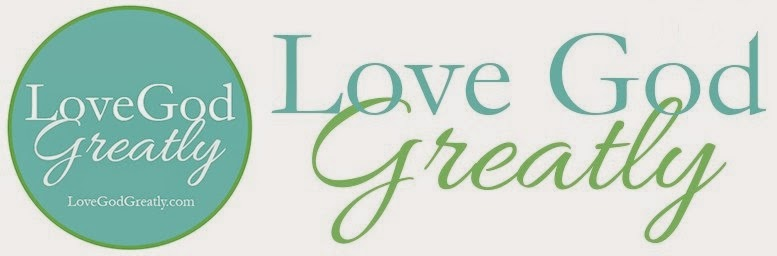 Love God Greatly