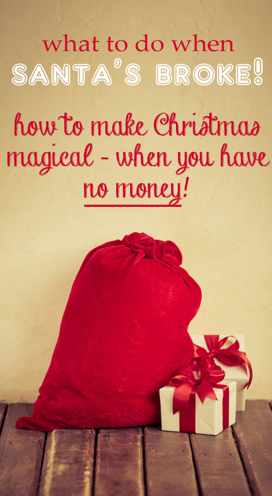 How to create a magical Christmas when you have no MONEY
