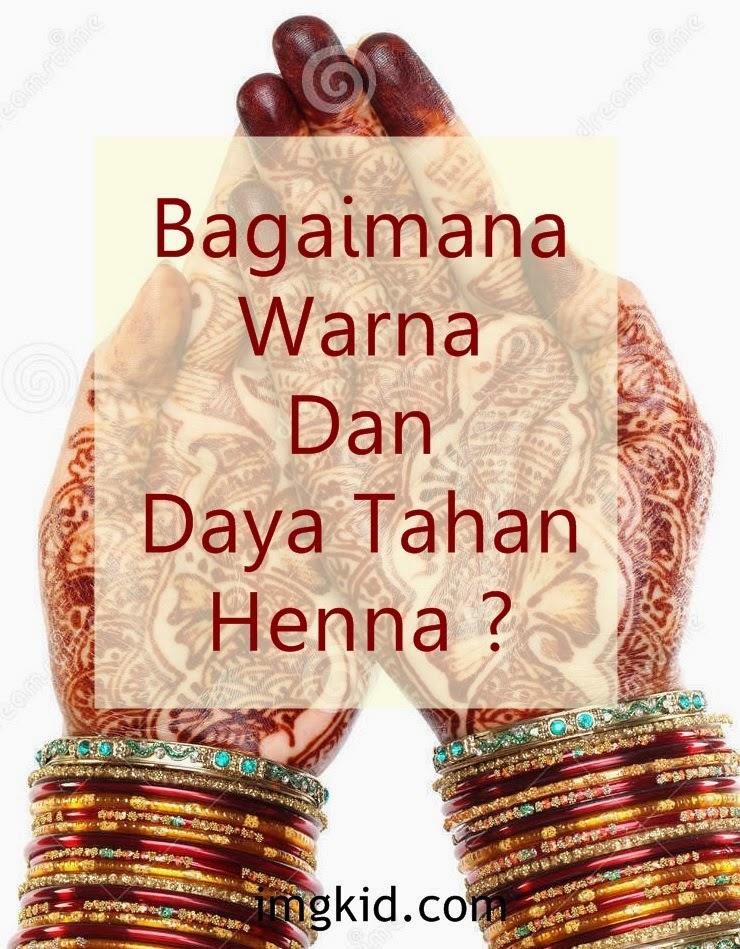 Henna Club Indonesia Bagaimana Warna Dan Daya Tahan Henna