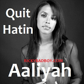 Aaliyah - Quit Hatin Lyrics