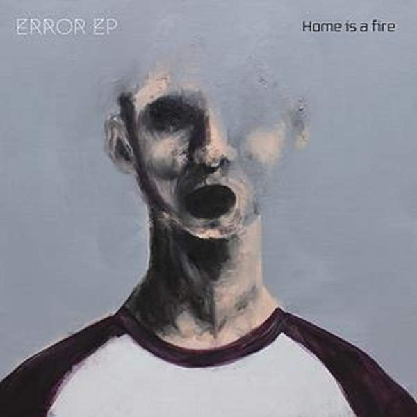 [Single] HOME IS A FIRE – ERROR EP (2016.01.27/MP3/RAR)
