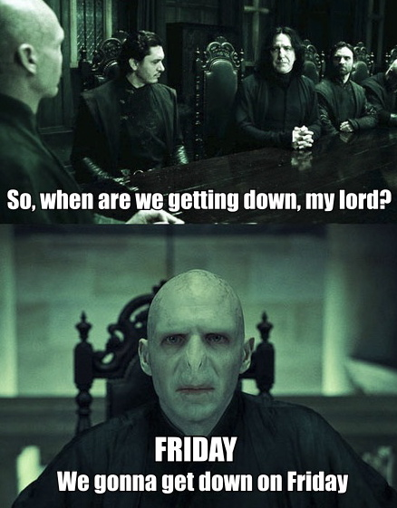 Lord Voldemort - Friday - Gonna Get Down On Friday