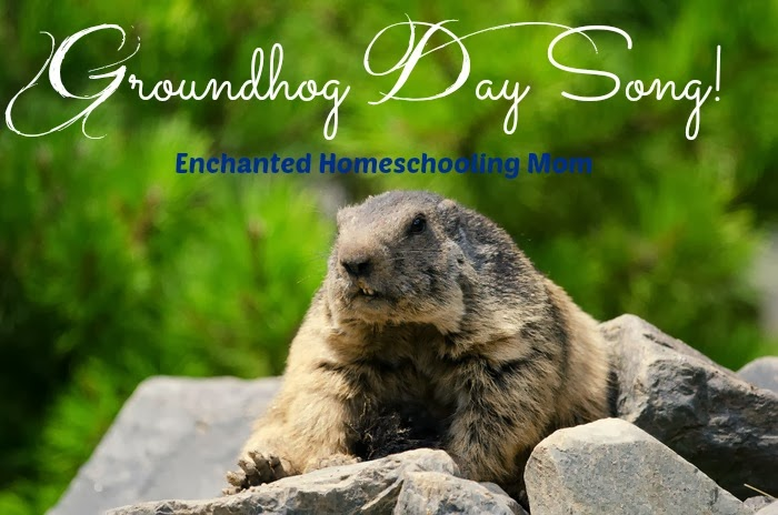 http://enchantedhomeschoolingmom.org/2012/01/up-at-the-knob-groundhog-day-song/