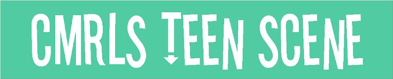 CMRLS Teen Scene
