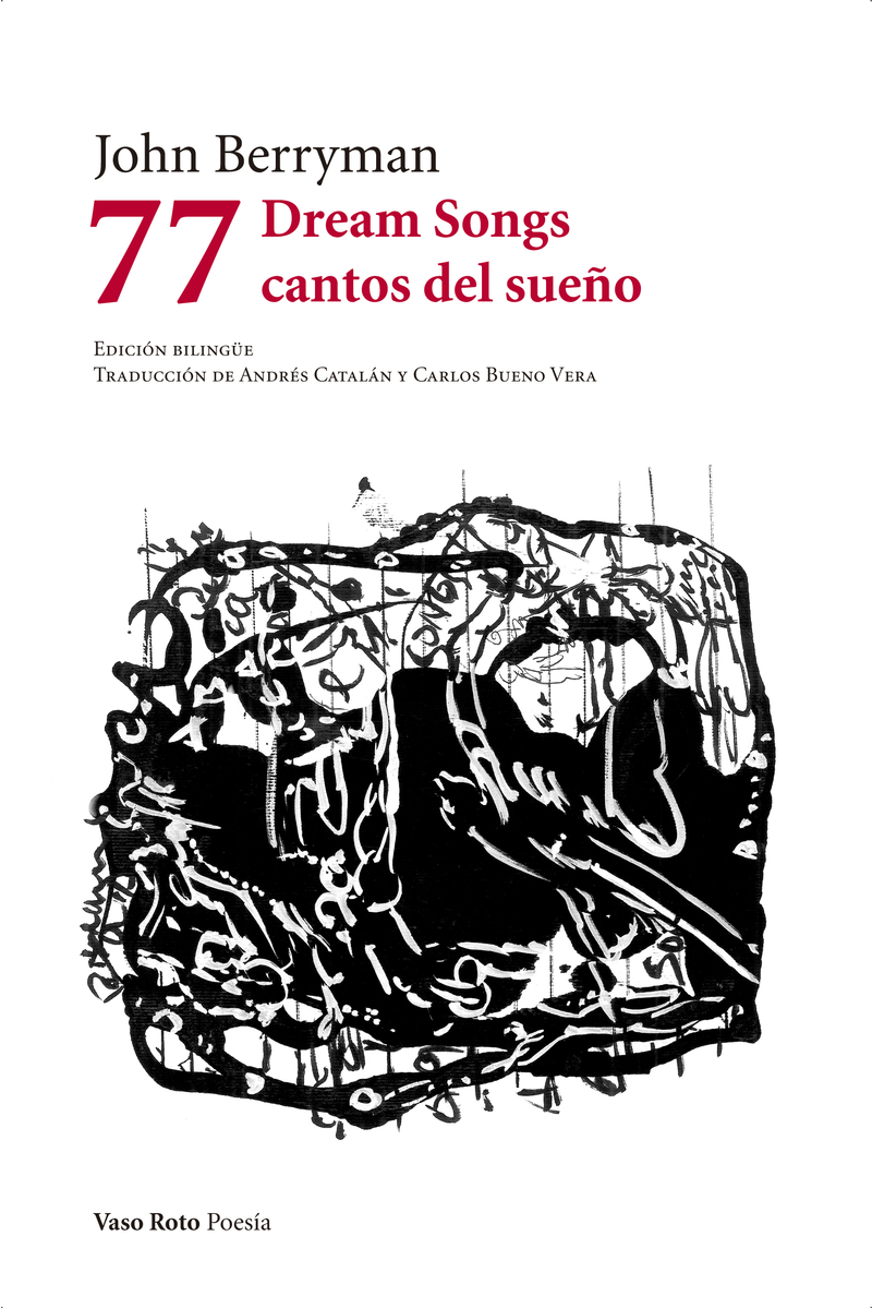 John Berryman, 77 cantos del sueño, Vaso Roto, 2019 (Con Carlos Bueno Vera)