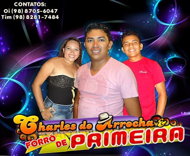 CONTATOS DE CHARLES DO ARROCHA E FORRÓ DE PRIMEIRA