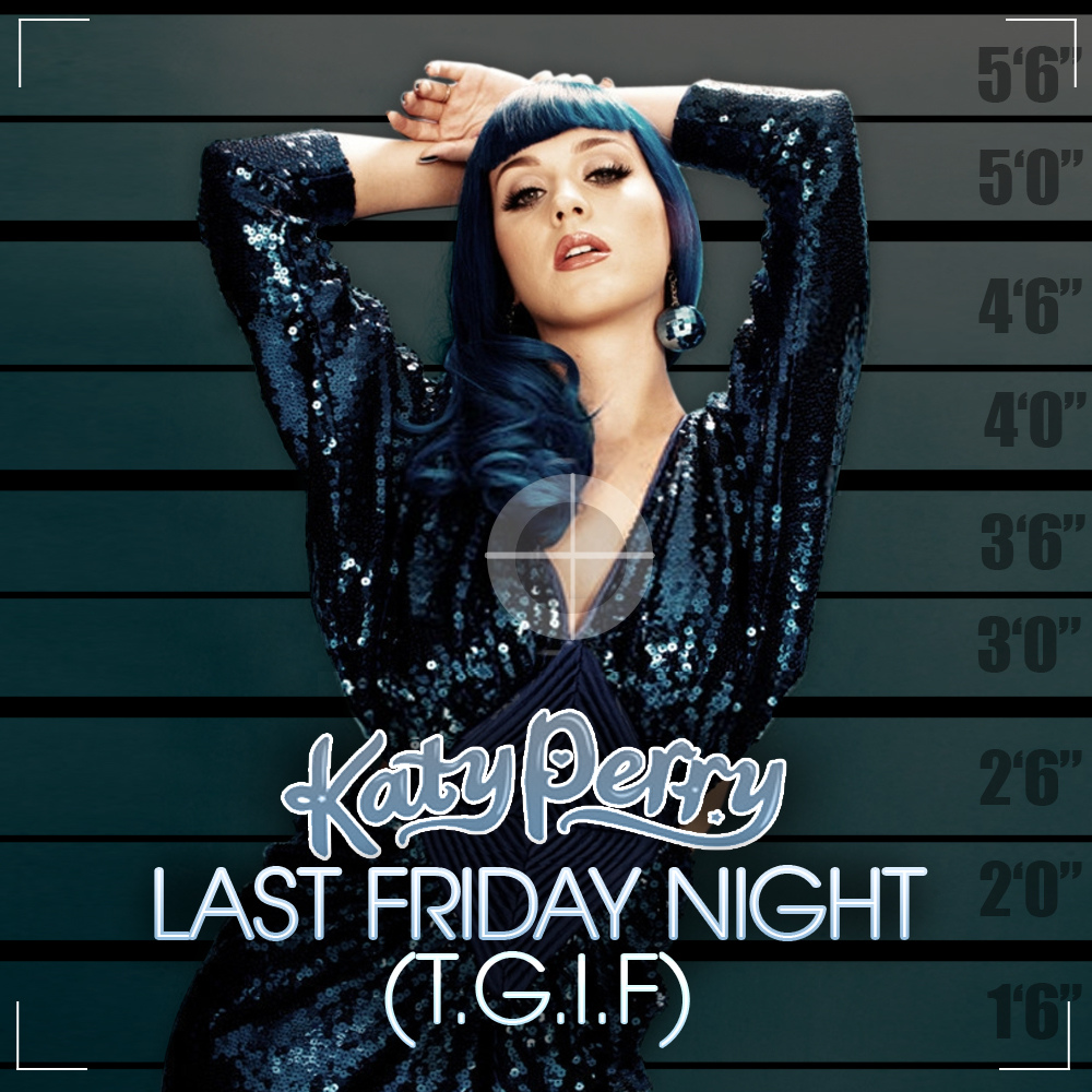 The last friday night katy perry lyrics