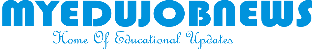 HOME OF EDUCATIONAL UPDATES AND JOB NEWS