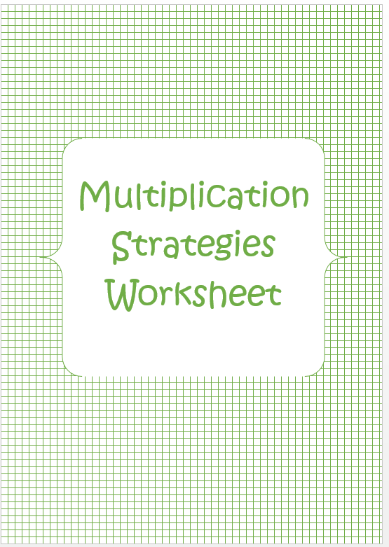 Teaching Beyond the Worksheet – Multiplication Strategies Worksheet