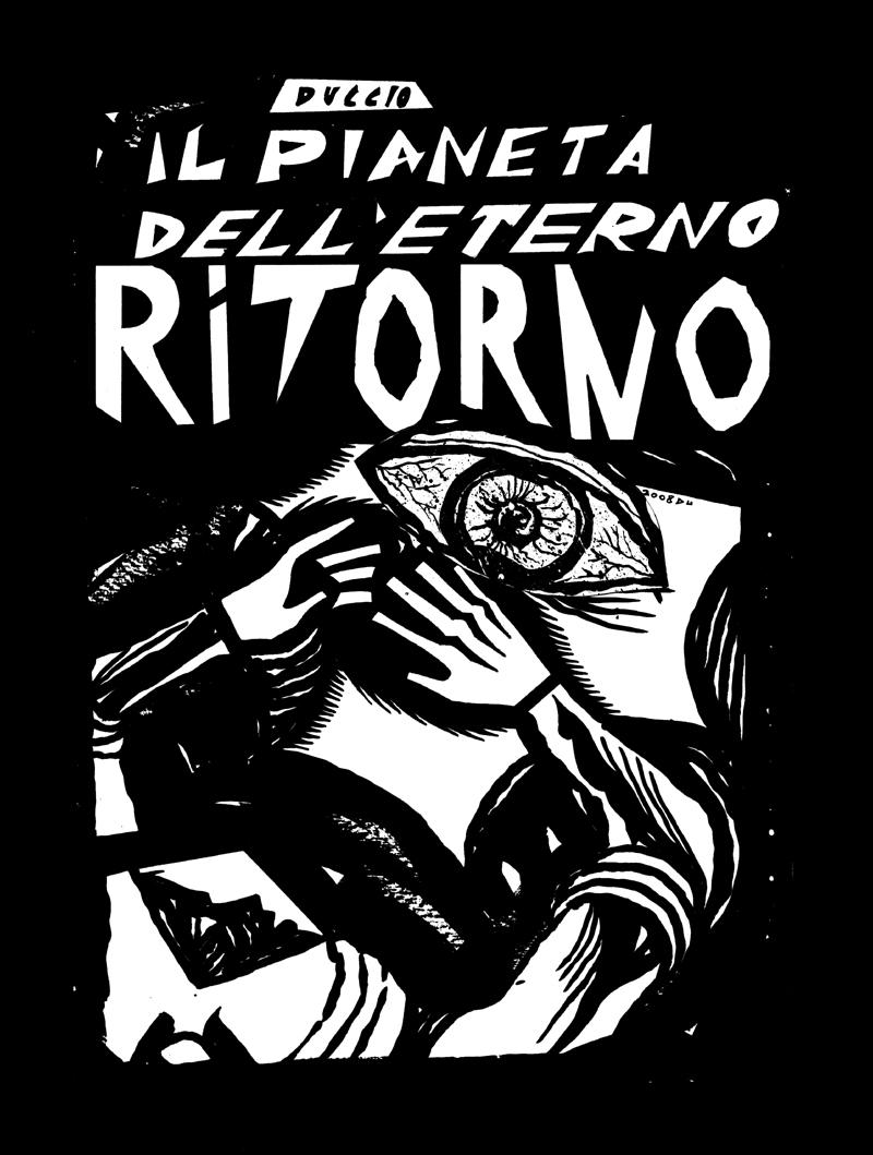 IL PIANETA DELL'ETERNO RITORNO OF DUCCIO COSTANTINO