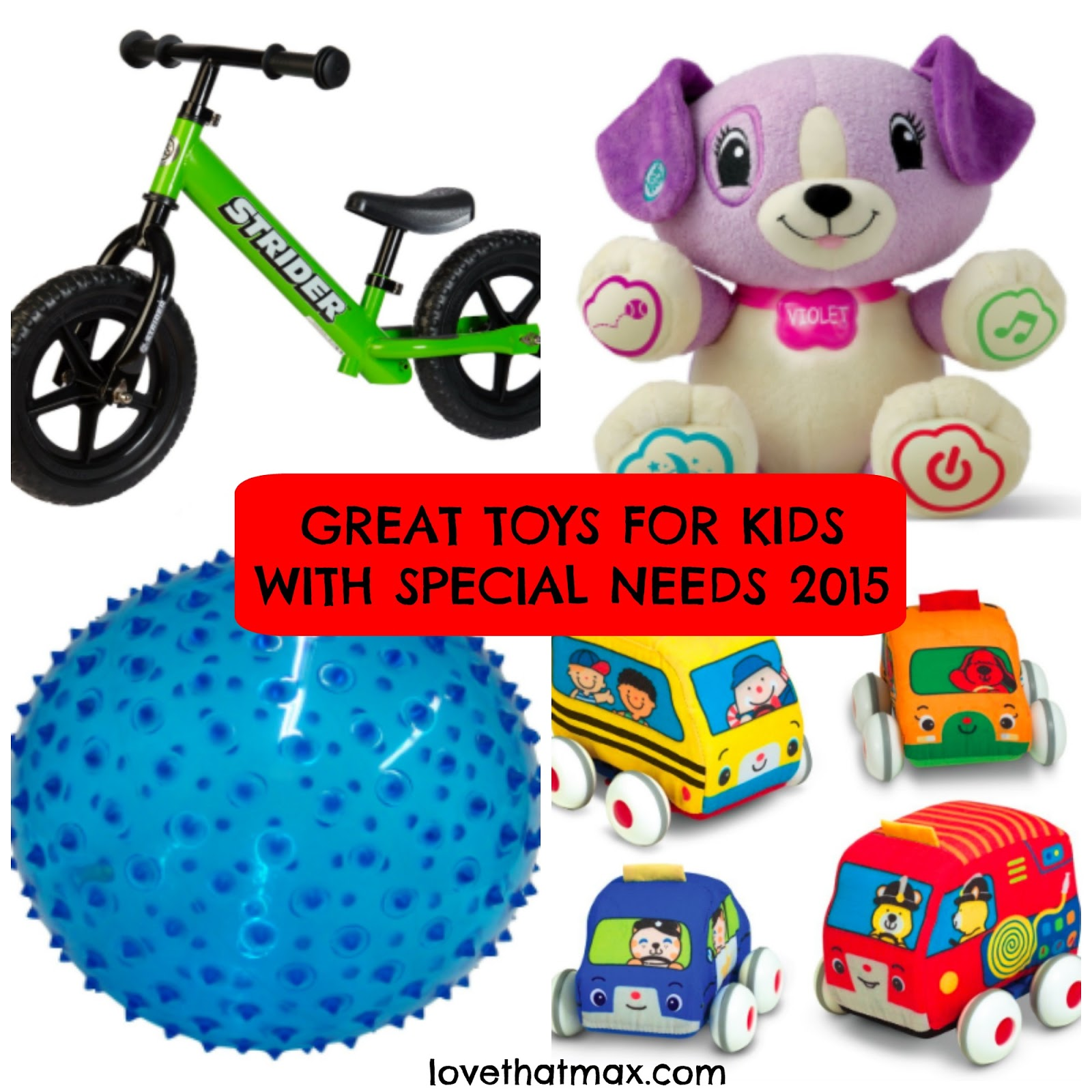 Love That Max Great Toys For Kids With Special Needs 2015 Gift
