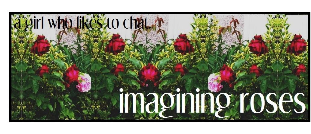 Imagining Roses