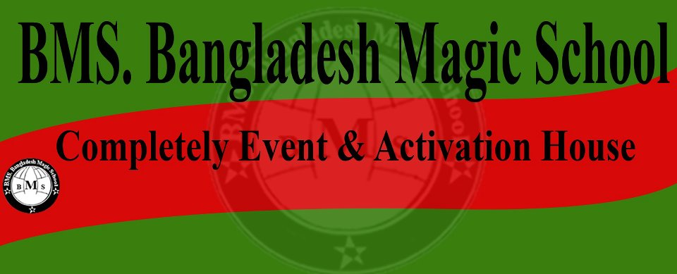 BMS - ( Bangladesh Magic School)