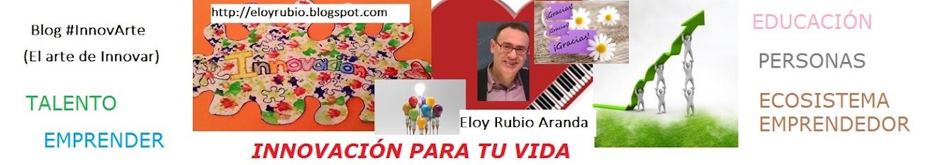 InnovArte =EL ARTE DE INNOVAR (Eloy Rubio Aranda)